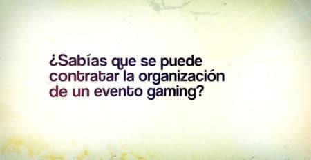 ¿Sabías que se puede contratar la organización de un evento gaming?